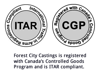 Forest City Castings is registered with Canada's Controlled Goods Program and is ITAR compliant.