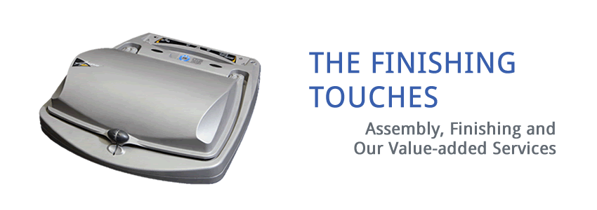 the finishing touches: assembly, finishing and our value-added services